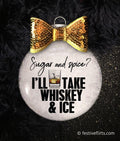Sugar & Spice, Whiskey & Ice Christmas Ornament