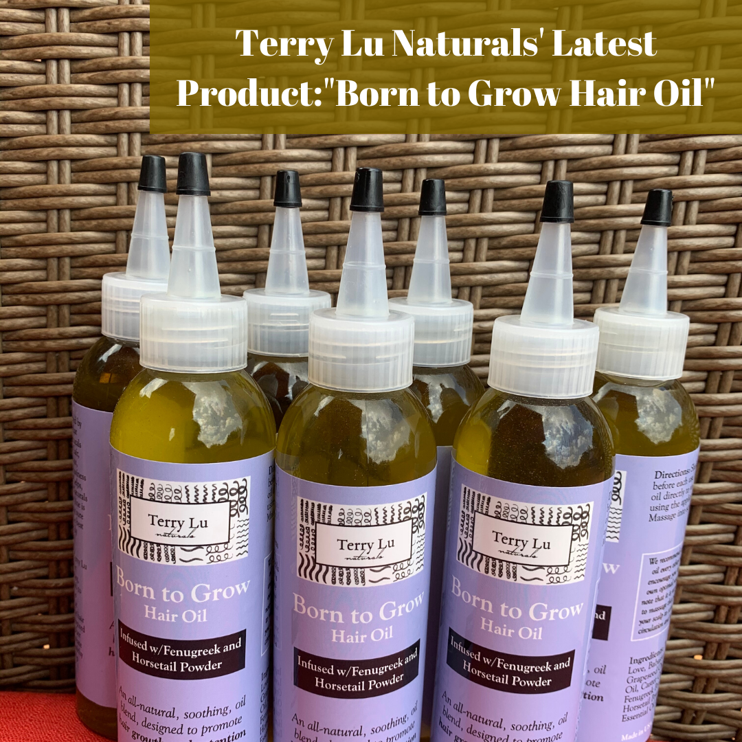 "Terry Lu Naturals' Lastest Product: ""Born to Grow Hair Oil"""