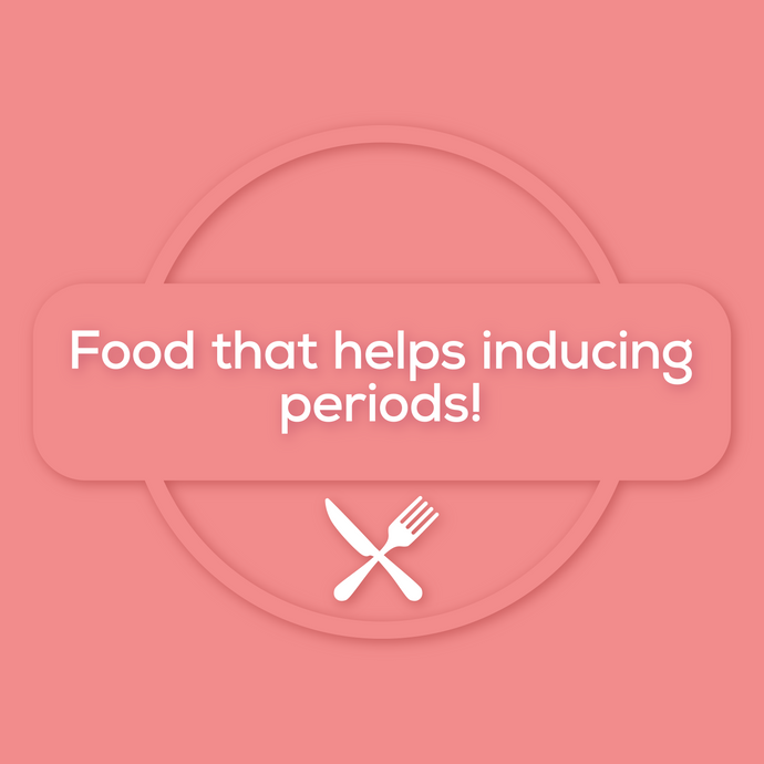 Food that helps inducing periods!