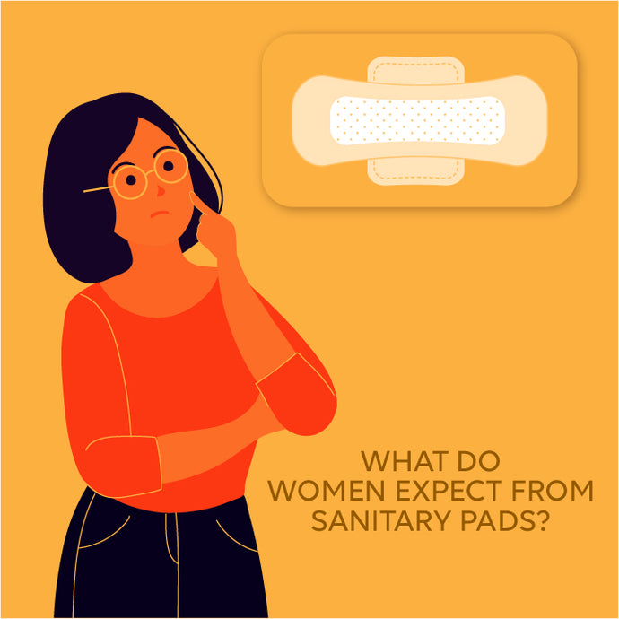 What do women expect from sanitary pads?