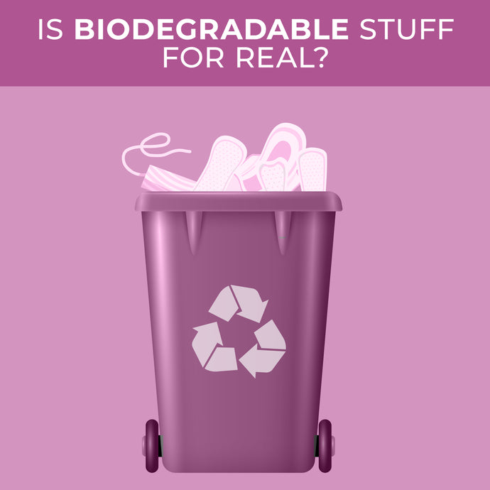 Is biodegradable stuff for real?