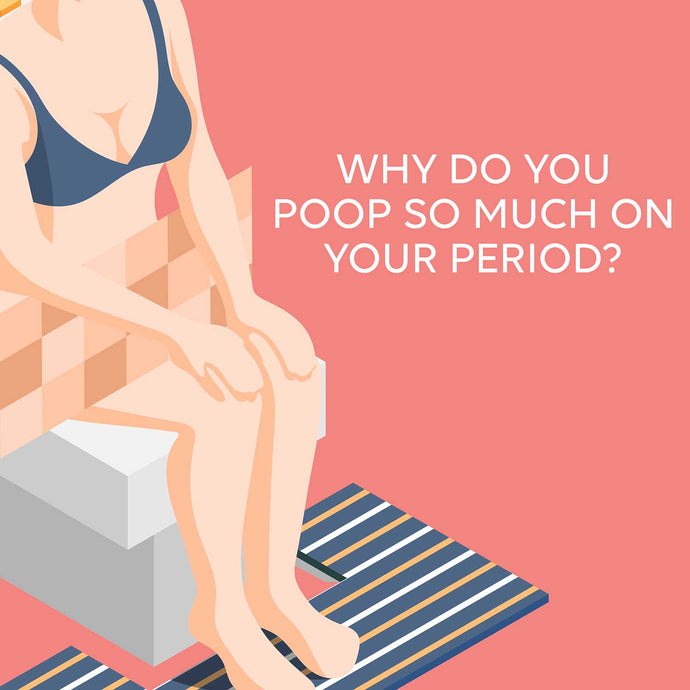 Why do you poop so much on your period?