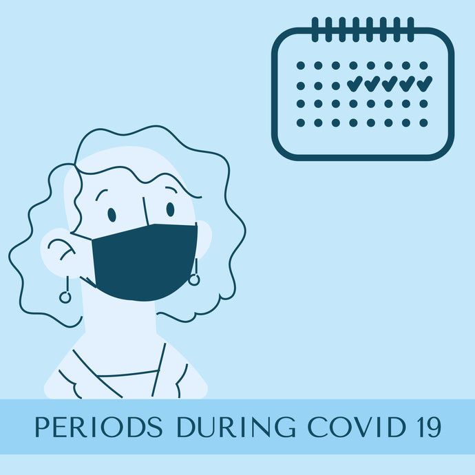 Periods during COVID-19!