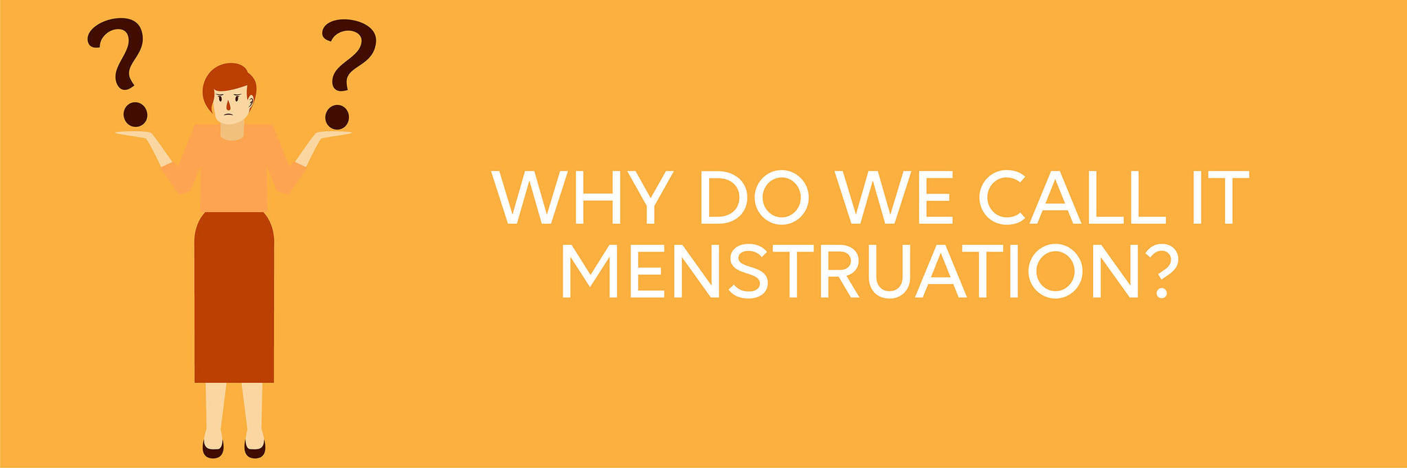 why is it called menstruation?