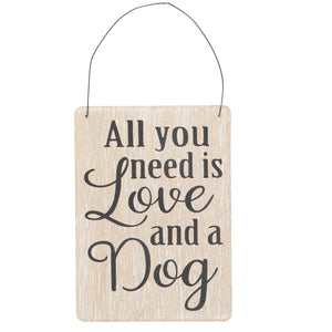 Wood Plaque 'All You Need Is Love And A Dog' - Quirky Giftz Ltd