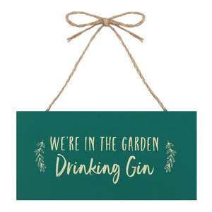 We're In The Garden Drinking Gin Plaque - Quirky Giftz Ltd