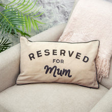 "Load image into Gallery viewer, ""Reserved For Mum"" Cushion - Quirky Giftz Ltd"