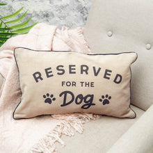 "Load image into Gallery viewer, ""Reserved For The Dog"" Cushion - Quirky Giftz Ltd"
