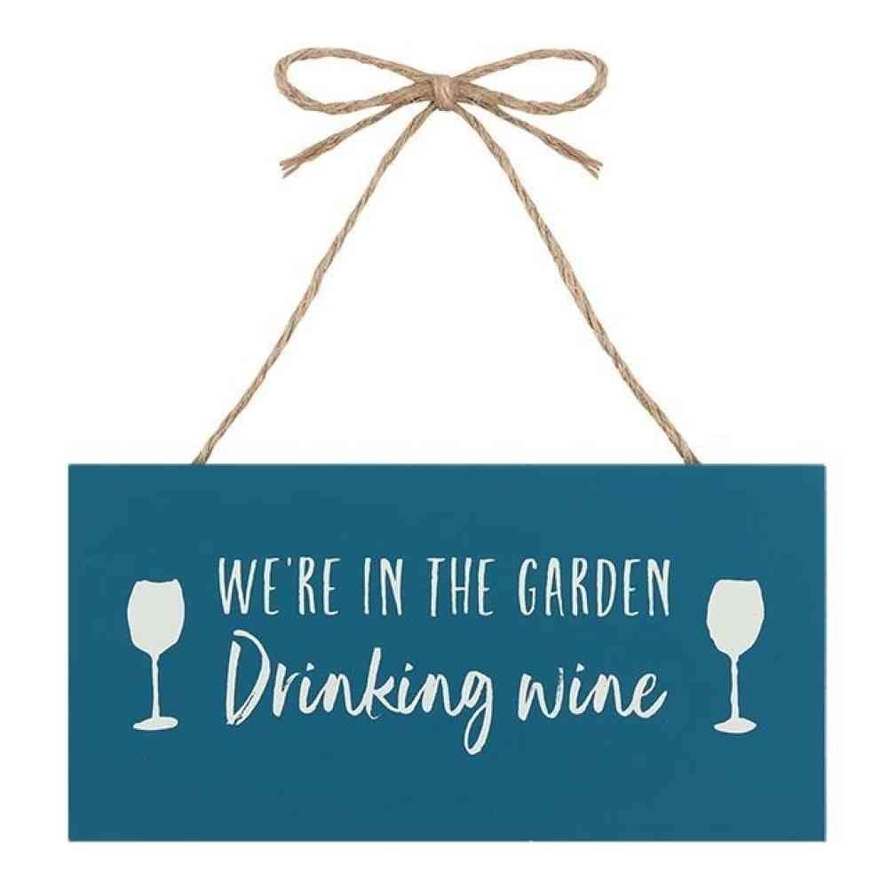 We're In The Garden Drinking Wine Plaque - Quirky Giftz Ltd