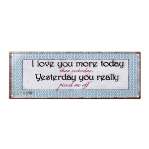 Plaque 'I love You More Today...' - Quirky Giftz Ltd