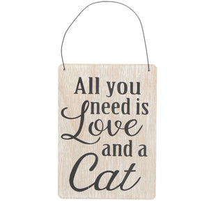 Wood Plaque 'All You Need Is Love And A Cat' - Quirky Giftz Ltd