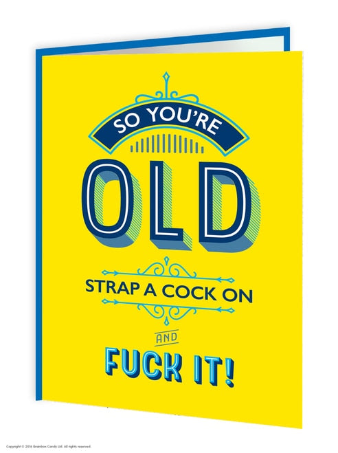 So You're Old... - Quirky Giftz Ltd