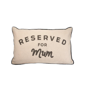 """Reserved For Mum"" Cushion - Quirky Giftz Ltd"