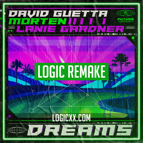 David Guetta & MORTEN - Dreams (feat Lanie Gardner) Logic Pro Remake (Dance Template)