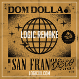 Dom Dolla - Sanfrandisco Logic Remake (Tech House Template)