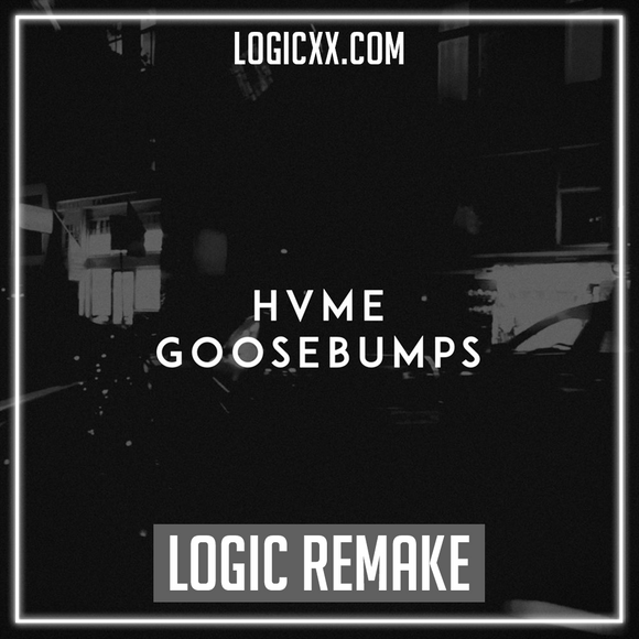 HVME - Goosebumps Logic Pro Remake (Dance Template)