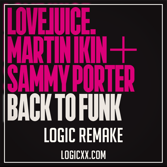Martin Ikin & Sammy Porter - Back to funk Logic Remake (Tech House Template)