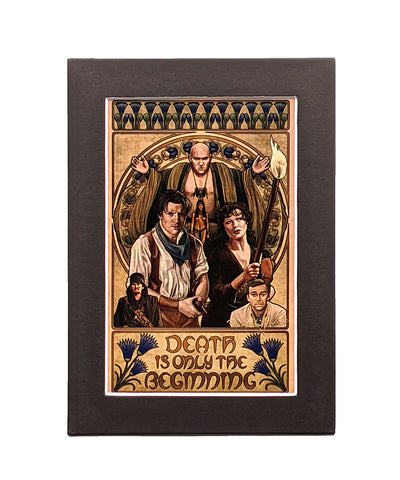 The Mummy - Death is Only the Beginning - Matted Mini Print