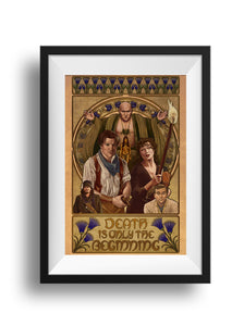 The Mummy - Death Is Only The Beginning - Print