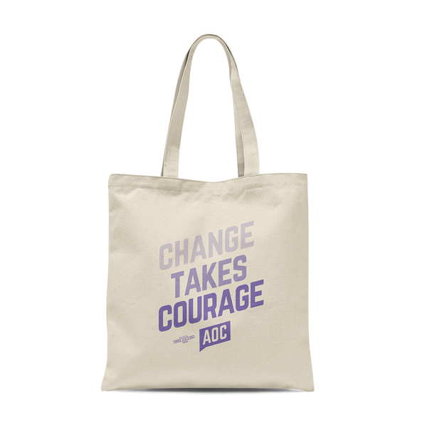 """Change Takes Courage"" Tote Bag"