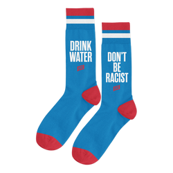 Drink Water, Don't Be Racist Socks