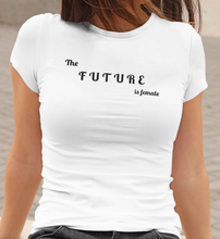 Load image into Gallery viewer, The Future Is Female T-shirt | Black