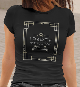 I Party With Gatsby T-Shirt | Black