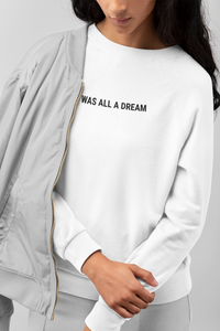 It Was All A Dream Jumper | White