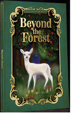 Beyond the Forest: Adventures with the Awliya - Book 1