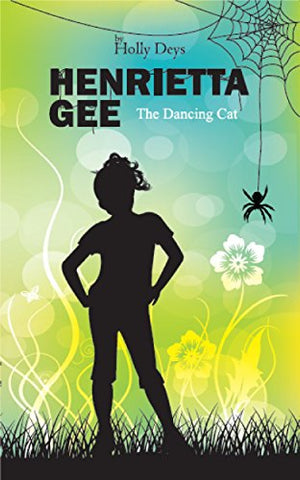 Henrietta Gee - The Dancing Cat (Book 2)