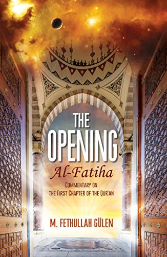 The Opening - Al Fatiha: Commentary on the First Chapter of the Qur'an