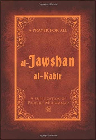 Al-Jawshan Al-Kabir: A supplication of Prophet Muhammad
