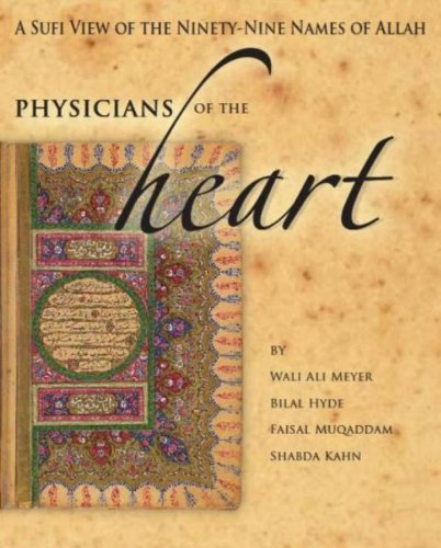 Physicians of the Heart: A Sufi View of the Ninety-Nine Names of Allah