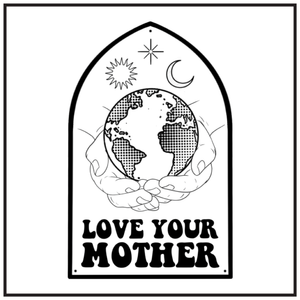 'Love Your Mother' by @x.sleestak.x
