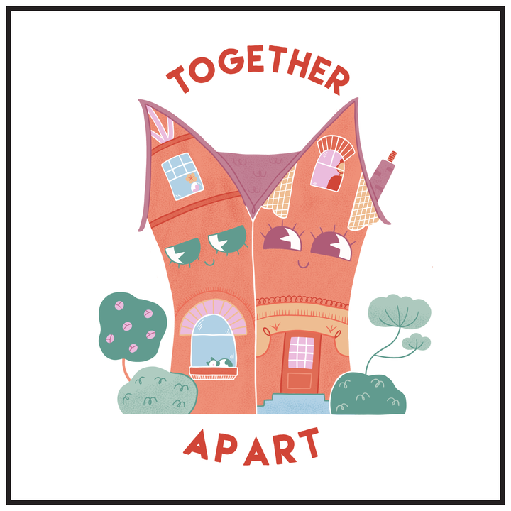 'Together Apart' by @callmecoralwhite