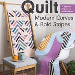 Quilt Modern Curves & Bold Stripes by Heather Black and Daisy Aschehoug