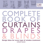 Complete Book of Curtains, Drapes and Blinds by Wendy Baker