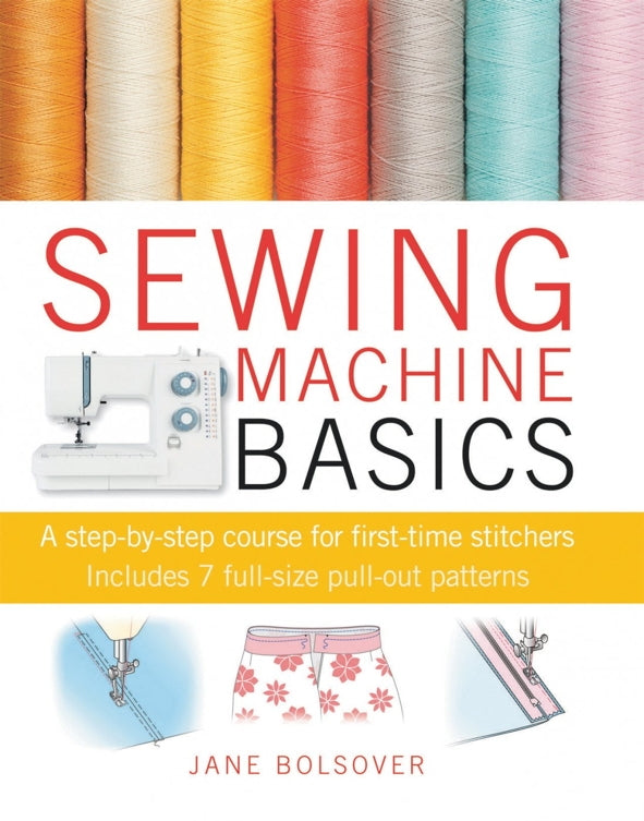 Sewing Machine Basics - Jane Bolsover