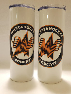 Whatahockey Podcast  20 oz. Stainless Steel Tumbler