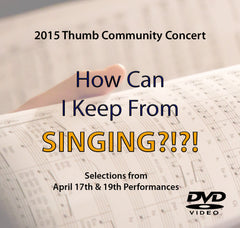2015 Thumb Community Concert Choir CD or DVD or Combo