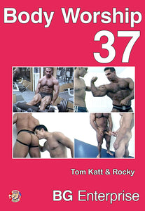 BODY WORSHIP 37: TOM KATT & ROCKY