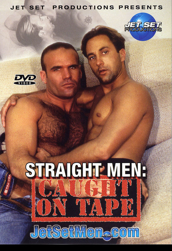 Straight Men: Caught on Tape