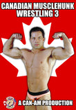 CANADIAN MUSCLEHUNK WRESTLING 3 DVD