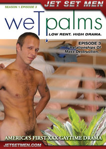 Wet Palms 3 - Relationships of Mass Destruction