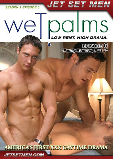 Wet Palms 6 - Family Reunion: Part 1
