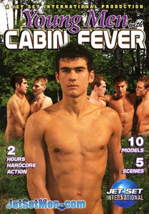 Young Men With Cabin Fever