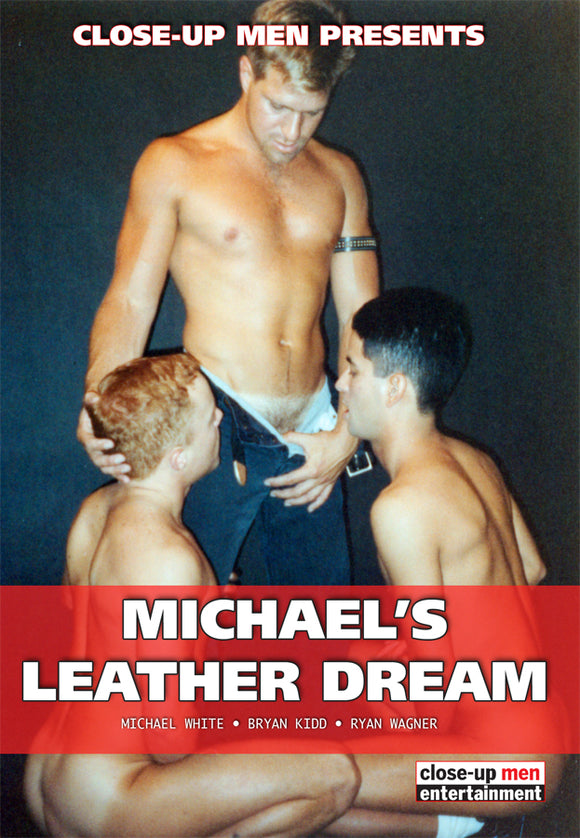 MICHAEL'S LEATHER DREAM