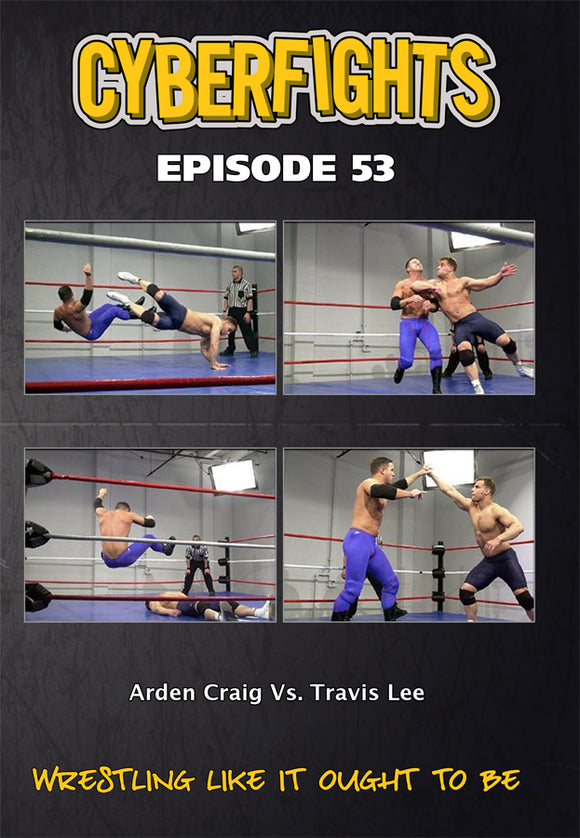 CYBERFIGHT 53 - ARDEN CRAIG VS TRAVIS LEE DVD
