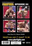 CYBERFIGHT 64 - JOEY RYAN VS SHAWN RIDDIK DVD