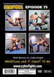 CYBERFIGHT 73 - BRETT BARNES VS CODY KNIGHT DVD